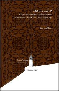 Saramagico. Elementi e funzioni del fantastico nel romanzo filosofico di Josè Saramago