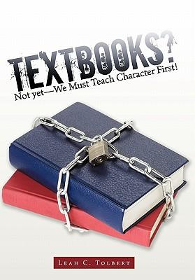 Textbooks? Not Yet We Must Teach Character First!