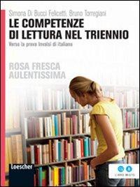 Le competenze di lettura nel triennio. Verso la prova INVALSI di italiano. Per le Scuole superiori. Con espansione online