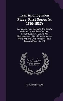 .Six Anonoymous Plays. First Series (C. 1510-1537)
