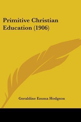 Primitive Christian Education