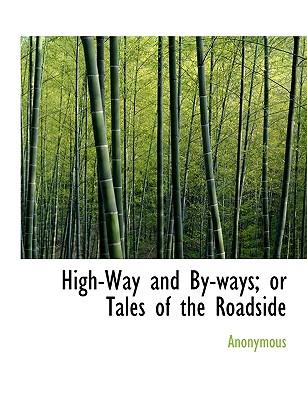 High-Way and By-ways; or Tales of the Roadside