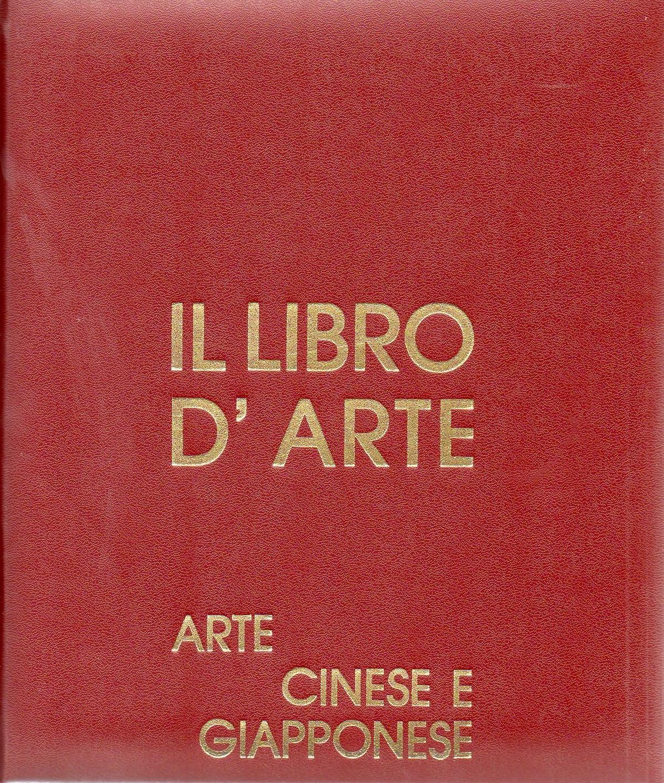 il libro d'arte - arte cinese e giapponese