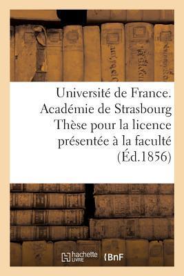 Universit� de France. Acad�mie de Strasbourg Th�se Pour La Licence Pr�sent�e � La Facult� de