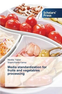 Media standardization for fruits and vegetables processing