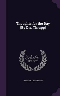 Thoughts for the Day [By D.A. Thrupp]
