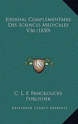 Journal Complementaire Des Sciences Medicales V36 (1830)