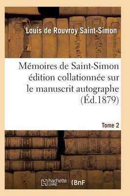 Memoires de Saint-Simon Edition Collationnee Sur Le Manuscrit Autographe Tome 2