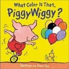 What Color Is That, Piggywiggy?