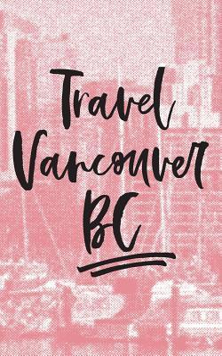 Travel Vancouver Bc