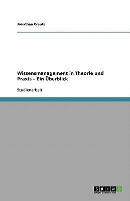 Wissensmanagement in Theorie und Praxis - Ein Überblick