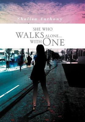 She Who Walks Alone… With One