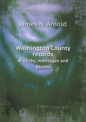Washington County Records of Births, Marriages and Deaths