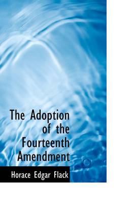 The Adoption of the Fourteenth Amendment