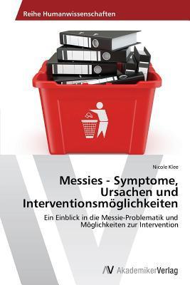 Messies - Symptome, Ursachen und Interventionsmöglichkeiten