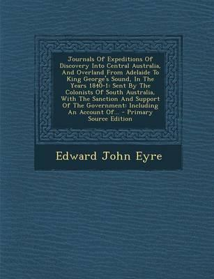 Journals of Expeditions of Discovery Into Central Australia, and Overland from Adelaide to King George's Sound, in the Years 1840-1