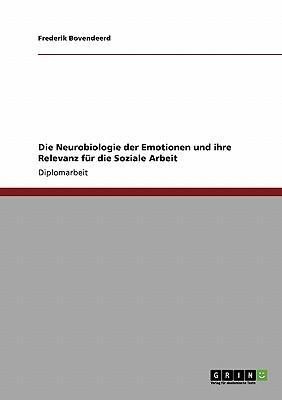 Die Neurobiologie der Emotionen und ihre Relevanz für die Soziale Arbeit