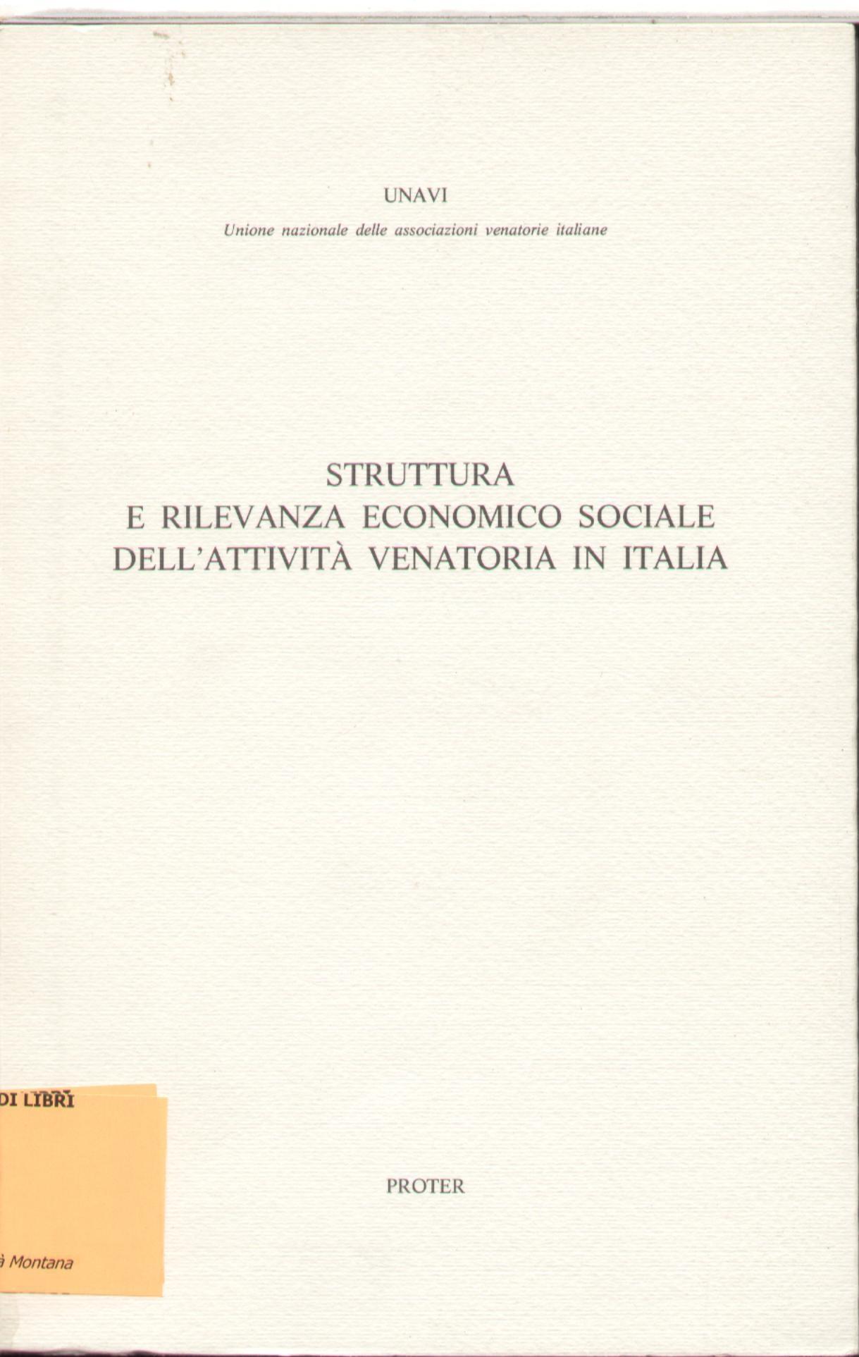 Struttura e rilevanza economico sociale dell'attività venatoria in Italia