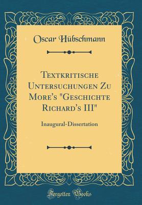 Textkritische Untersuchungen Zu More's Geschichte Richard's III