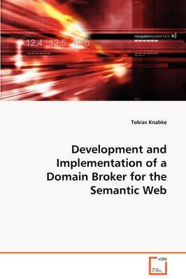 Development and Implementation of a Domain Broker for the Semantic Web