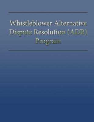 Whistleblower Alternative Dispute Resolution Adr Program