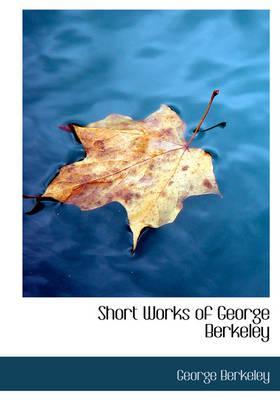 Short Works of George Berkeley