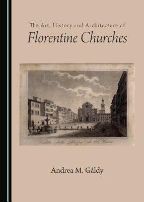 The Art, History and Architecture of Florentine Churches
