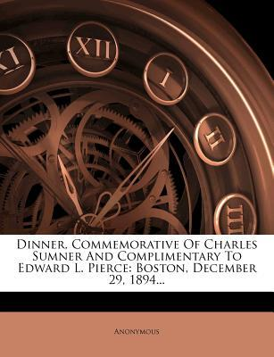 Dinner, Commemorative of Charles Sumner and Complimentary to Edward L. Pierce