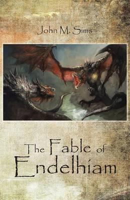The Fable of Endelhiam