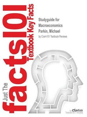 Studyguide for Macroeconomics by Parkin, Michael, ISBN 9780134004976
