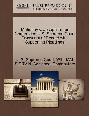 Mahoney V. Joseph Triner Corporation U.S. Supreme Court Transcript of Record with Supporting Pleadings
