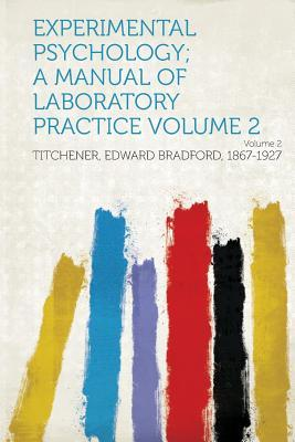 Experimental Psychology; A Manual of Laboratory Practice