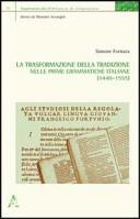 La trasformazione della tradizione nelle prime grammatiche italiane (1440-1555)