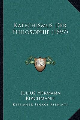 Katechismus Der Philosophie (1897)