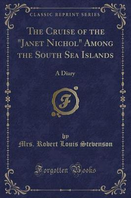 """The Cruise of the """"Janet Nichol"""" Among the South Sea Islands"""
