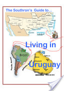 The Southron's Guide to Living in Uruguay