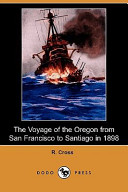 The Voyage of the Oregon from San Francisco to Santiago in 1898 (Dodo Press)