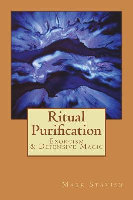 Ritual Purification, Exorcism & Defensive Magic