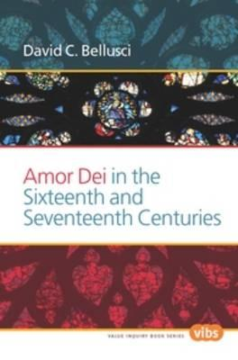 Amor Dei in the Sixteenth and Seventeenth Centuries