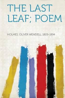 The Last Leaf; Poem