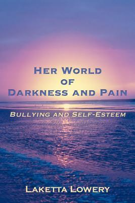 Her World of Darkness and Pain