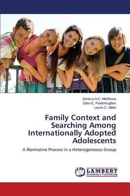 Family Context and Searching Among Internationally Adopted Adolescents