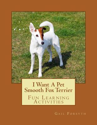 I Want a Pet Smooth Fox Terrier