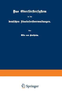 Das Oberförstersystem in Den Deutschen Staatsforstverwaltungen