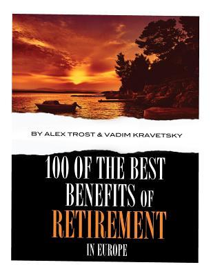 100 of the Best Benefits of Retirement In Europe