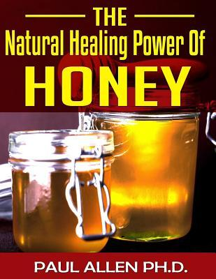 The Natural Healing Power of Honey