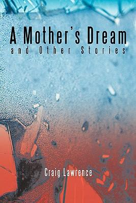 A Mother's Dream and Other Stories