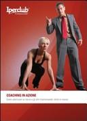 Coaching in azione. Come valorizzare se stessi e gli altri trasformando i limiti in risorse