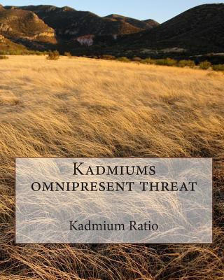 Kadmiums Omnipresent Threat