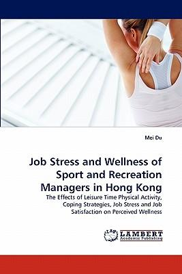 Job Stress and Wellness of Sport and Recreation Managers in Hong Kong